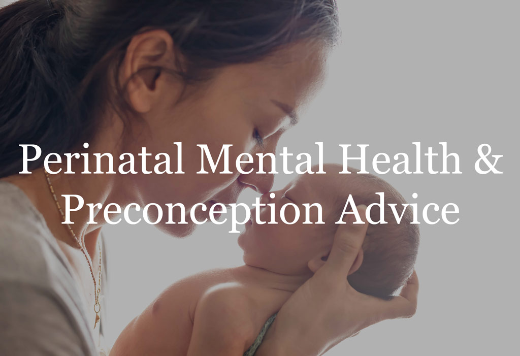 Perinatal Mental Health & Preconception Advice